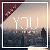 You (Ikson Remix) von The Hollow Men