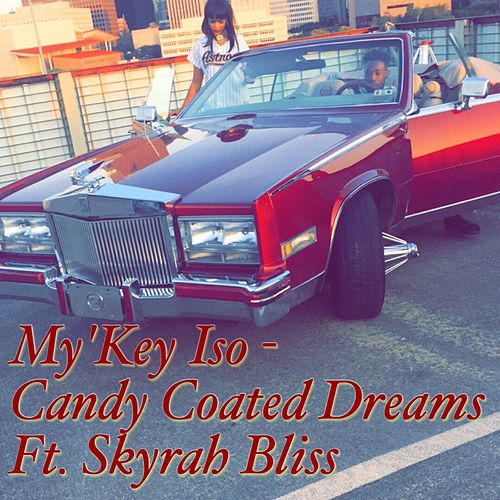 Candy Coated Dreams (feat. Skyrah Bliss) by My'Key Iso