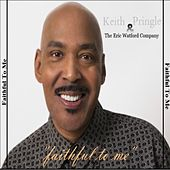 Faithful to Me by Keith Pringle