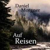 Auf Reisen (Jubiläumsedition) von Daniel Morgner