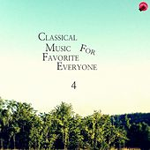 Cassical Music For Favorite Everyone 4 by Everyone Classic