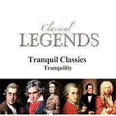 Classical Legends - Tranquil Classics Tranquility by Various Artists