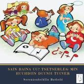Sain Baina Uu? Tsetserleg Min - Huuhdiin Duunii Tuuver (feat. Mandakhiin Gereltekh) de Soronzonboldiin Batbold