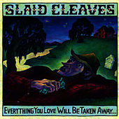 Everything You Love Will Be Taken Away de Slaid Cleaves