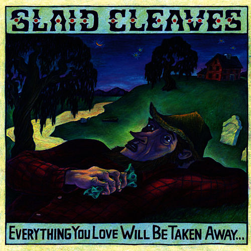 Everything You Love Will Be Taken Away by Slaid Cleaves