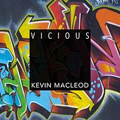 Vicious by Kevin MacLeod