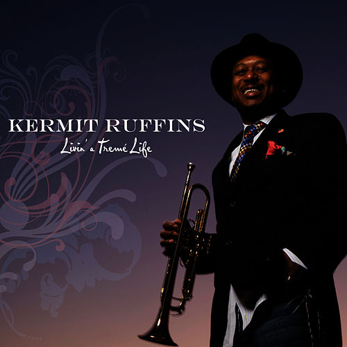 Livin' A Tremé Life by Kermit Ruffins