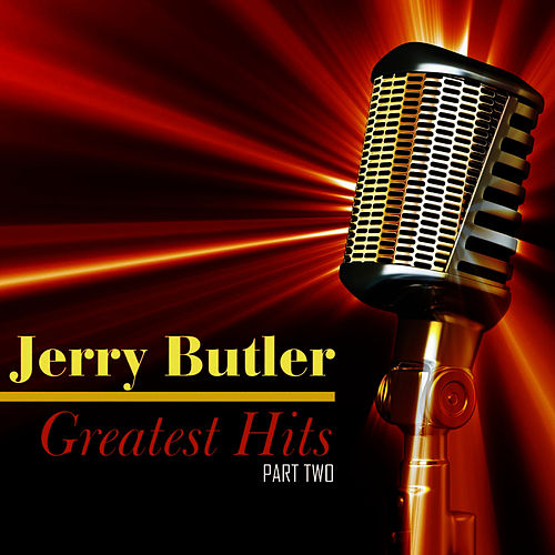 Greatest Hits, Part Two by Jerry Butler