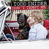 Don't Tempt Me by Todd Snider