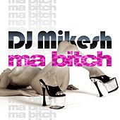 Ma Bitch de DJ Mikesh
