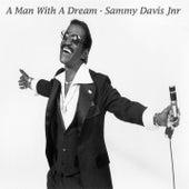 A Man With A Dream by Sammy Davis Jnr