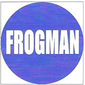 Frogman by Clarence