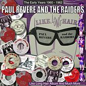 The Early Years 1960 - 1962 - Like Long Hair And More..... von Paul Revere & the Raiders
