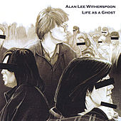 Life As a Ghost von Alan Lee Witherspoon