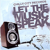 Chilly City Records Presents: Let the Music Speak de Various Artists