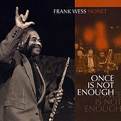 Once Is Not Enough by Frank Wess