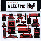 Electric High Ep by 8 Bit Weapon