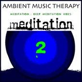 Meditation : Deep Meditation Vibes 2 de Ambient Music Therapy