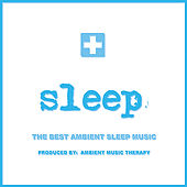 Sleep: Ambient Sleep Therapy 10 de Ambient Music Therapy