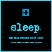 Sleep: Ambient Sleep Therapy 9 de Ambient Music Therapy