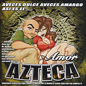 Amor Azteca by Various Artists