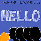 Hello by Prabir & The Substitutes
