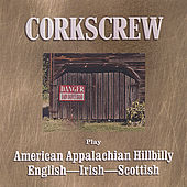 Corkscrew Play American Appalachian Hillbilly - English - Irish - Scottish by Corkscrew Barn Dance Band