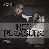 Her Pleasure by J.Quin