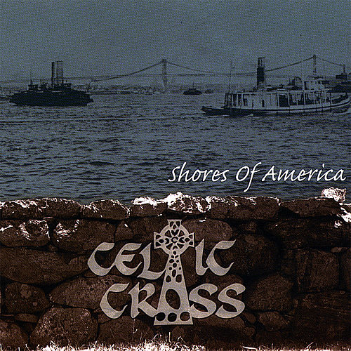 Shores of America by Celtic Cross