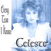 Every Tear I Know by Celeste