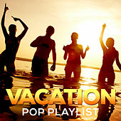 Vacation Pop Playlist by Various Artists