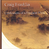 Confessions of a Frequent Flyer by Craig Franklin