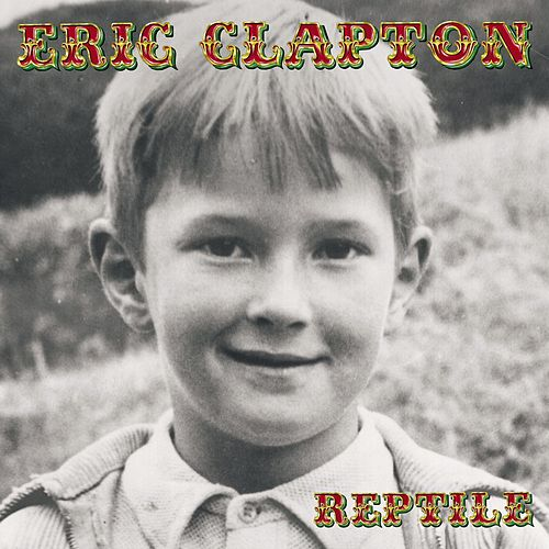 Reptile by Eric Clapton