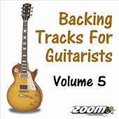 Backing Tracks For Guitarists - Volume 5 by Backing Tracks For Guitarists