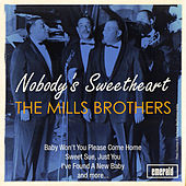 Nobody's Sweetheart by The Mills Brothers