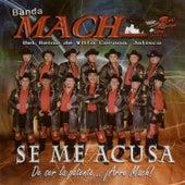 Se Me Acusa de Banda Mach