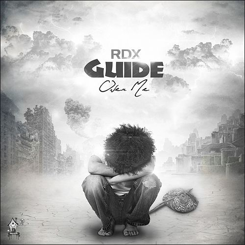 Guide over Me by RDX