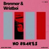 No Brakes by Wristboi