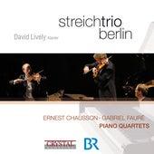 Chausson & Fauré: Piano Quartets by Streichtrio Berlin