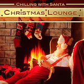 Christmas Lounge: Chilling With Santa by Various Artists