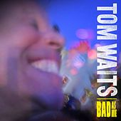 Bad As Me (Remastered) by Tom Waits