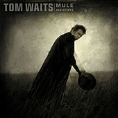 Mule Variations (Remastered) by Tom Waits