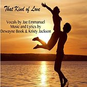 That Kinda Love by Dewayne Book Jae Emmanuel