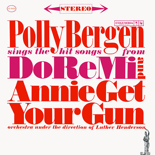 Sings The Hit Songs From Do Re Mi And Annie Get Your Gun by Polly Bergen