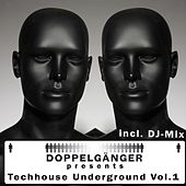 Doppelgänger presents Techhouse Underground vol. 1 by Various Artists