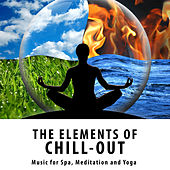 The Elements Of Chill-Out - Music For Spa, Medtitation and Yoga by Various Artists