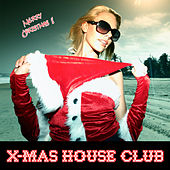 X-MAS House Club by Various Artists