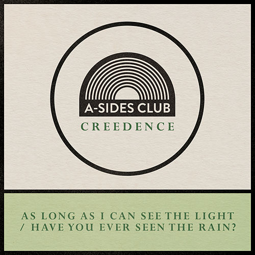 Long As I Can See The Light / Have You Ever Seen The Rain by A-Sides Club