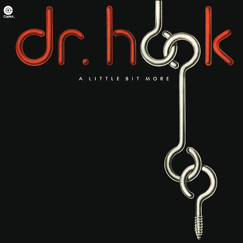 A Little Bit More von Dr. Hook