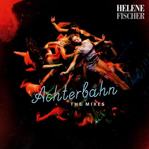 Achterbahn (The Mixes) von Helene Fischer